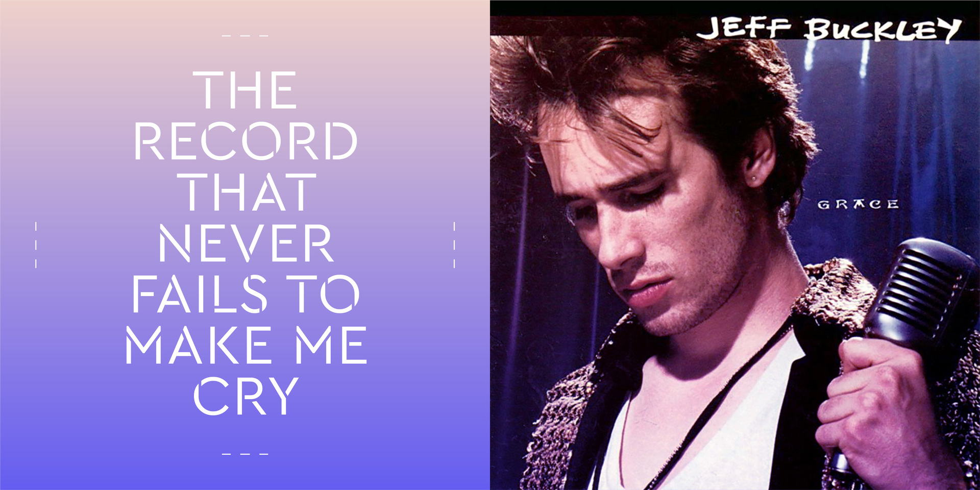 Lover you should've of come over Jeff Buckley grace